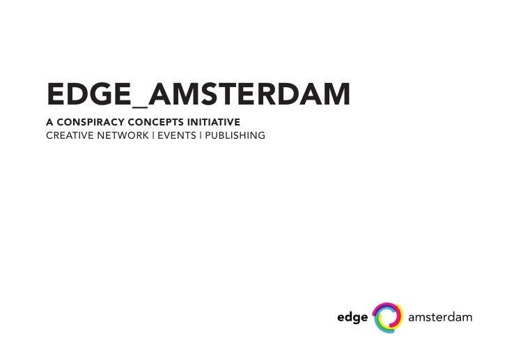 EDGE_AMSTERDAMA CONSPIRACY CONCEPTS INITIATIVECREATIVE NETWORK   EVENTS   PUBLISHING