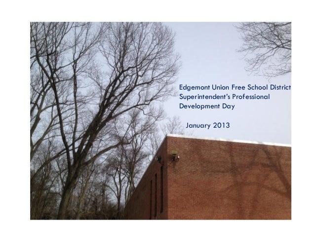 Edgemont Union Free School DistrictSuperintendent's ProfessionalDevelopment Day  January 2013
