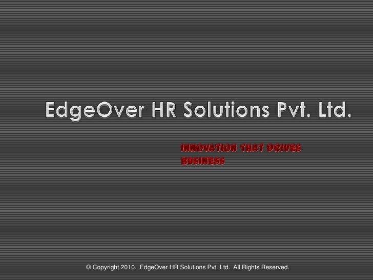 © Copyright 2010. EdgeOver HR Solutions Pvt. Ltd. All Rights Reserved.