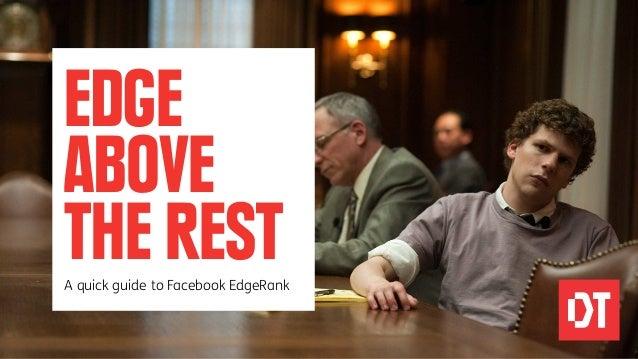 EDGEABOVETHE RESTA quick guide to Facebook EdgeRank