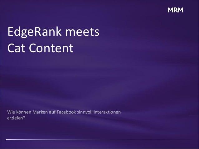 EdgeRank meetsCat ContentWie können Marken auf Facebook sinnvoll Interaktionenerzielen?