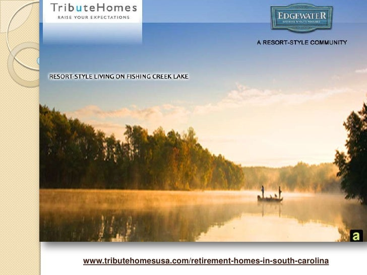 South Carolina retirement community on Fishing Creek lake at Edgwater - Tribute Homes