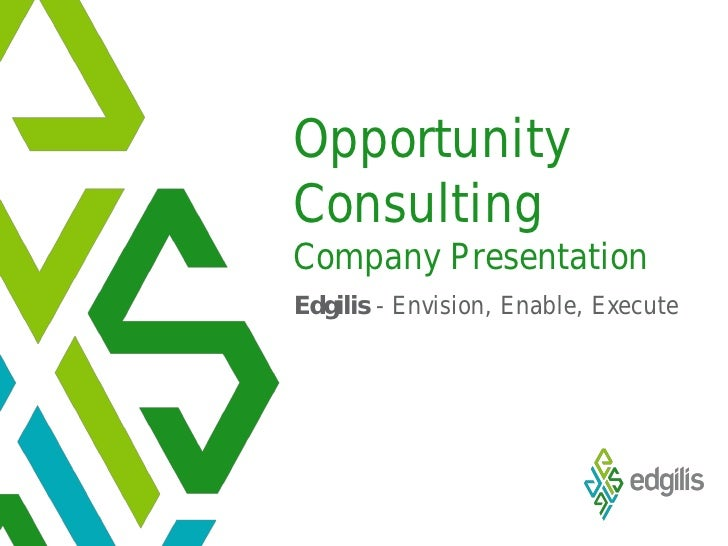 Opportunity Consulting Company Presentation Edgilis - Envision, Enable, Execute