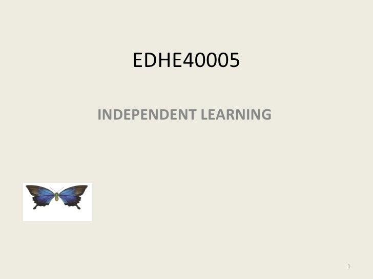 EDHE40005 INDEPENDENT LEARNING