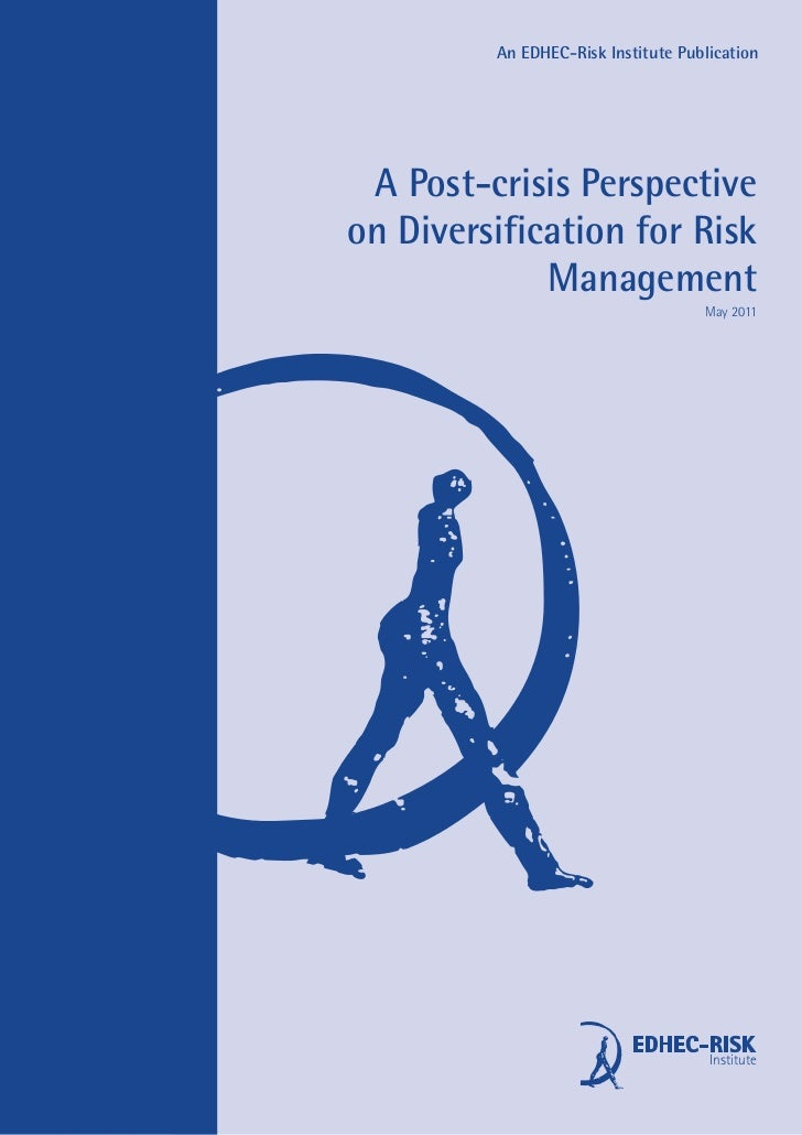 An EDHEC-Risk Institute Publication A Post-crisis Perspectiveon Diversification for Risk             Management           ...