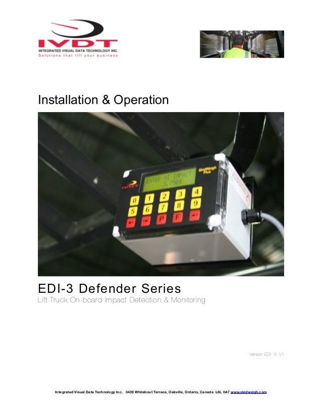 Installation & Operation EDI-3 Defender Series Lift Truck On-board Impact Detection & Monitoring Version:ED!- 3 V1 Integra...