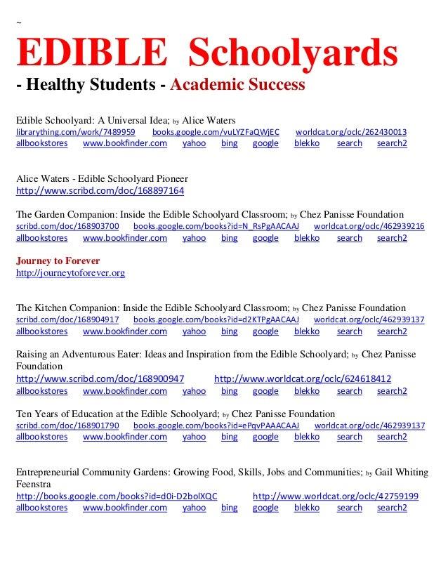 ~  EDIBLE Schoolyards - Healthy Students - Academic Success Edible Schoolyard: A Universal Idea; by Alice Waters libraryth...