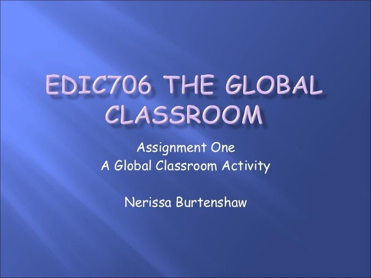 Assignment One A Global Classroom Activity Nerissa Burtenshaw