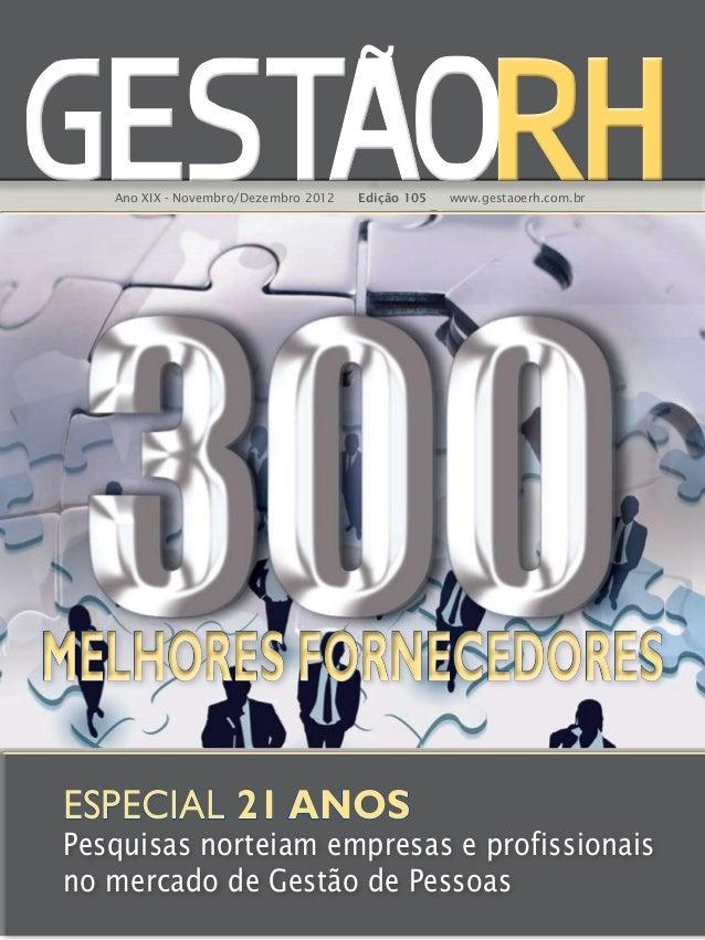 ~ Assinatura Anual R$156 Exemplar Avulso R$26  Ano XIX - Novembro/Dezembro 2012  Edição 105  www.gestaoerh.com.br  MELHORE...