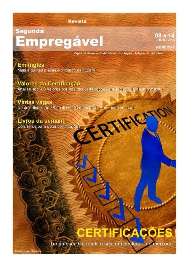 Revista Vagas da Semana - Estatísticas - Em Inglês - Artigos - Quadrinhos 08 A 14JULHO 2013 NÚMERO 8 Distribuição Gratuita...