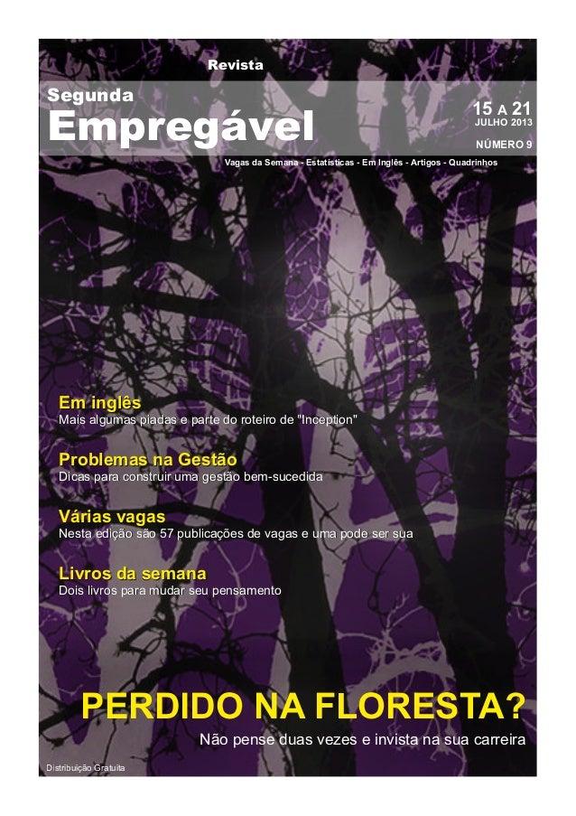 Revista Vagas da Semana - Estatísticas - Em Inglês - Artigos - Quadrinhos 15 A 21JULHO 2013 NÚMERO 9 Distribuição Gratuita...