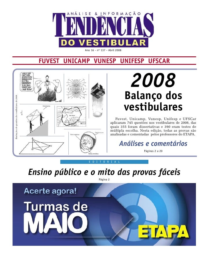 Ano 16 - nº 137 - Abril 2008                                                      FUVEST UNICAMP VUNESP UNIFESP UFSCAR    ...