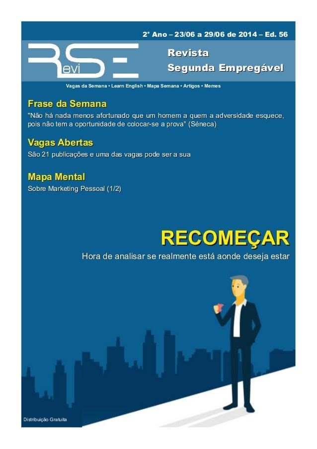 Distribuição Gratuita 2° Ano – 23/06 a 29/06 de 2014 – Ed. 56 Vagas da Semana • Learn English • Mapa Semana • Artigos • Me...