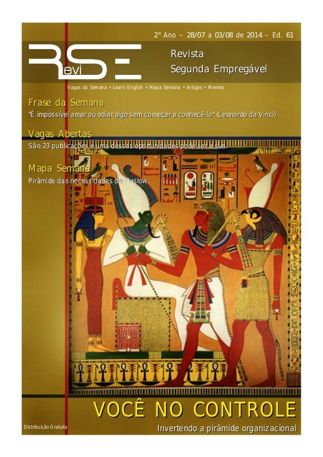 Distribuição Gratuita 2° Ano – 28/07 a 03/08 de 2014 – Ed. 61 Vagas da Semana • Learn English • Mapa Semana • Artigos • Me...