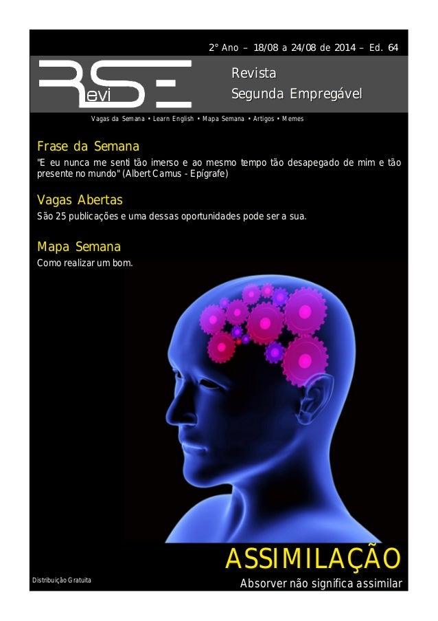 Distribuição Gratuita 2° Ano – 18/08 a 24/08 de 2014 – Ed. 64 Vagas da Semana • Learn English • Mapa Semana • Artigos • Me...