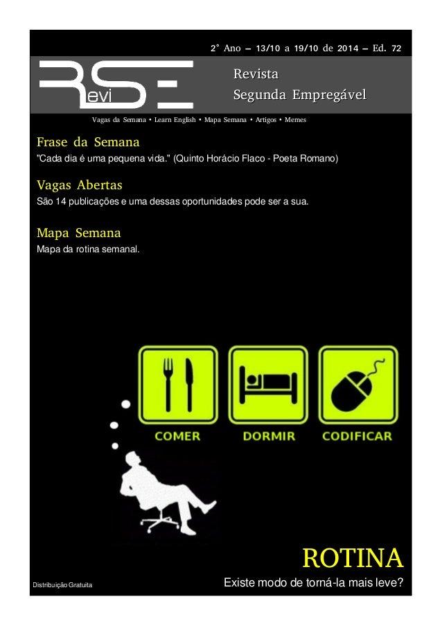 Distribuição Gratuita  2° Ano – 13/10 a 19/10 de 2014 – Ed. 72  RReevviissttaa  SSeegguunnddaa EEmmpprreeggáávveell  Vagas...