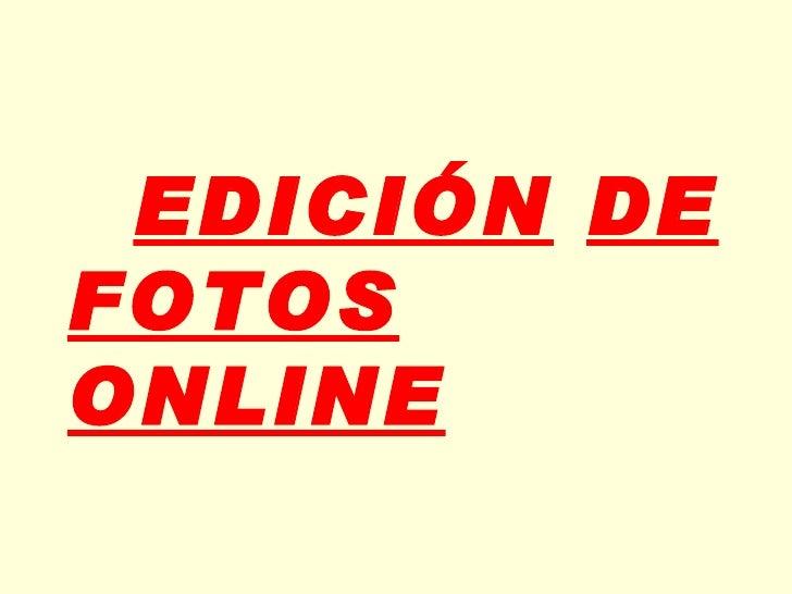 EDICIÓN   DE FOTOS   ONLINE