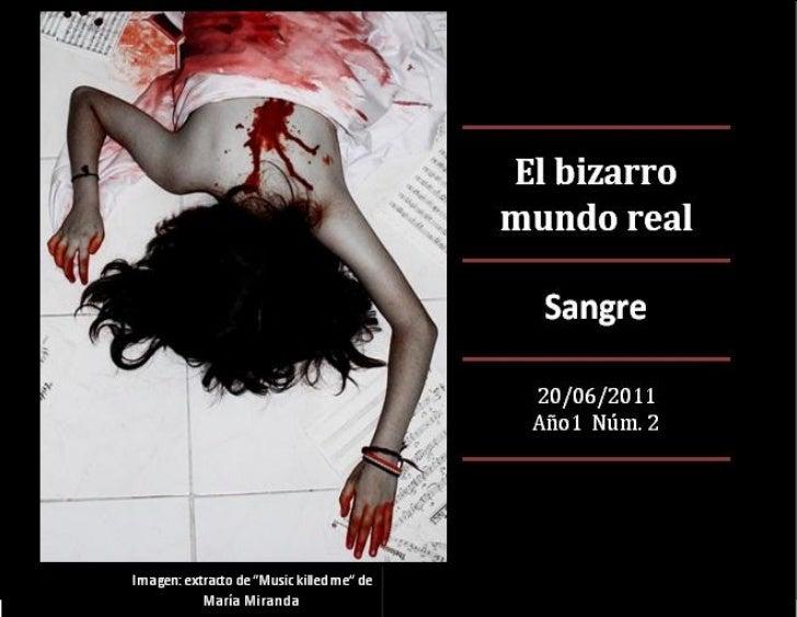 El bizarro mundo real, Edicion 2, Sangre