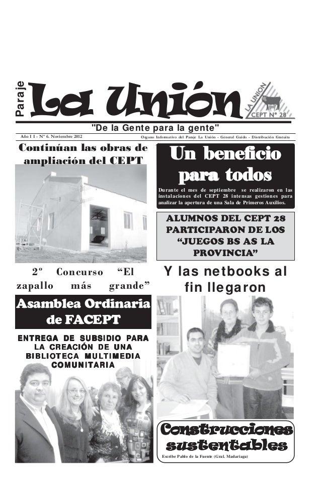 """Paraje         La Unión                   """"De la Gente para la gente""""   Año I I - Nº 6. Noviembre 2012             Organo ..."""