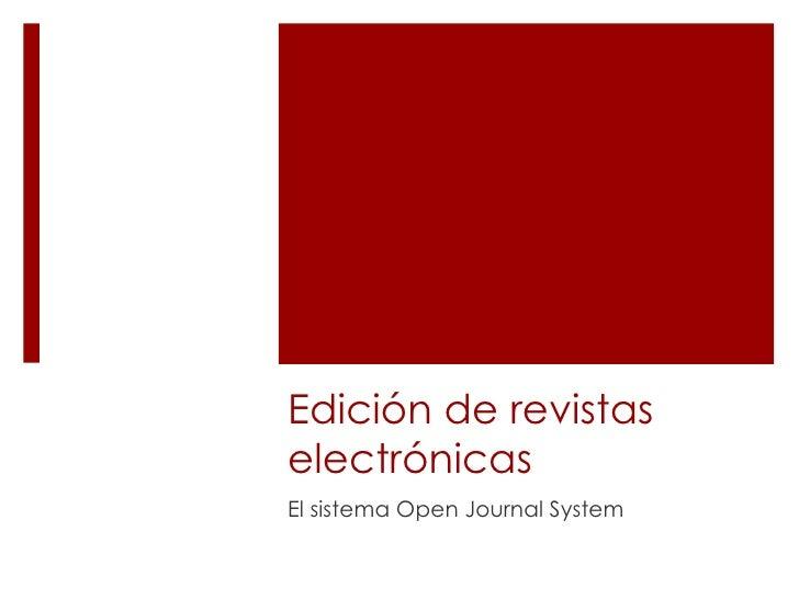 Edición de revistas electrónicas El sistema Open Journal System
