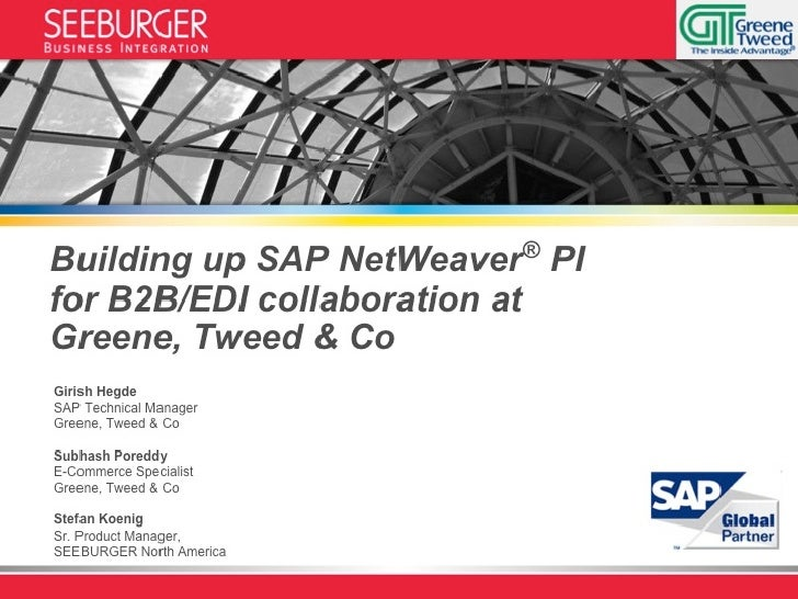 Building up SAP NetWeaver PI for B2B/EDI Collaboration at Greene, Tweed & Co.