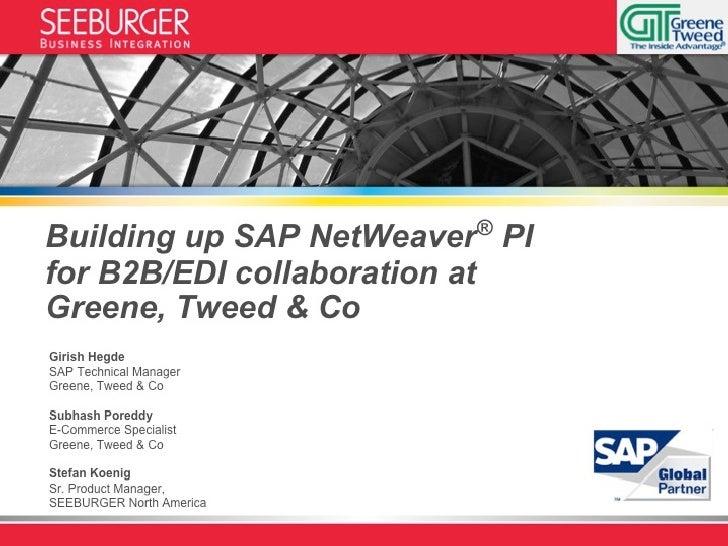 Building up SAP NetWeaver PI for B2B/EDI Collaboration at Greene, Tweed & Co.