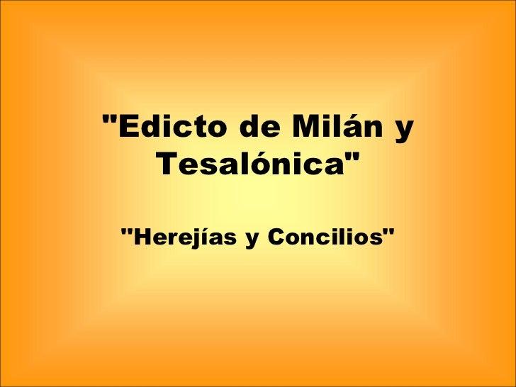 """""""Edicto de Milán y Tesalónica"""" """"Herejías y Concilios"""""""