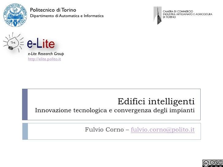 Politecnico di Torino Dipartimento di Automatica e Informaticae-Lite Research Grouphttp://elite.polito.it                 ...