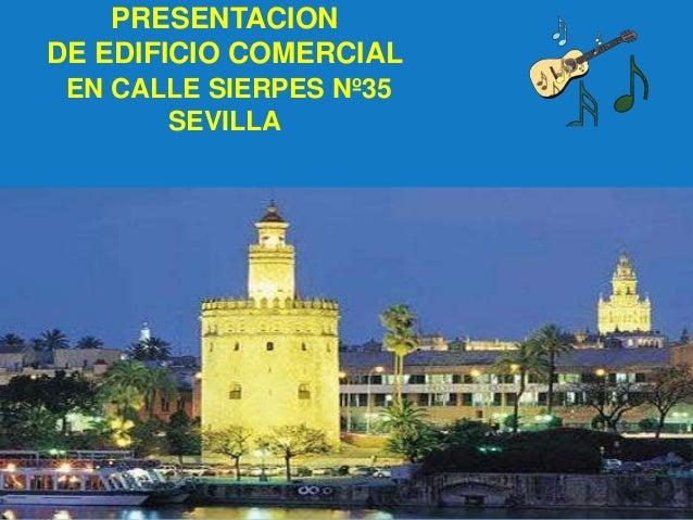 PRESENTACION DE EDIFICIO COMERCIAL EN CALLE SIERPES Nº35 SEVILLA