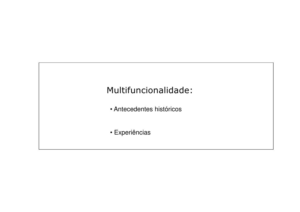 Multifuncionalidade:• Antecedentes históricos• Experiências