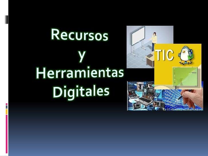 Recursos <br />y<br />Herramientas<br />Digitales<br />