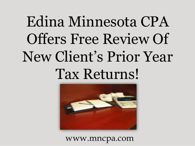 Edina Minnesota CPA Offers Free Review Of New Client's Prior Year Tax Returns! www.mncpa.com