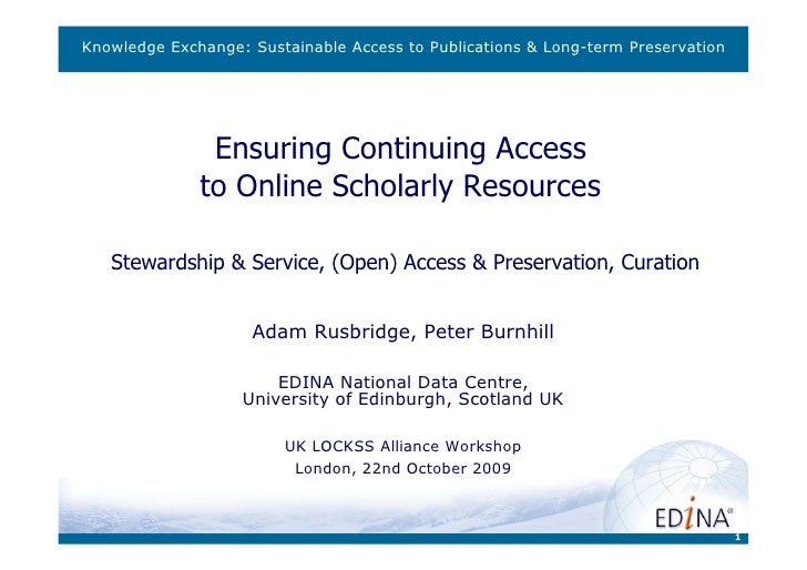 Knowledge Exchange: Sustainable Access to Publications & Long-term Preservation               Ensuring Continuing Access  ...