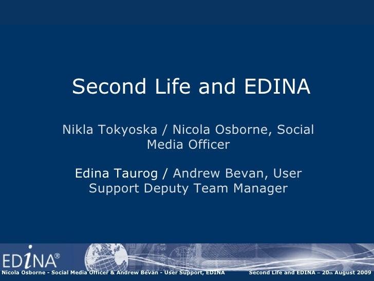 Nikla Tokyoska / Nicola Osborne, Social Media Officer Edina Taurog /   Andrew Bevan, User Support Deputy Team Manager Nico...