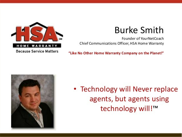 "Burke Smith Founder of YourNetCoach Chief Communications Officer, HSA Home Warranty ""Like No Other Home Warranty Company o..."