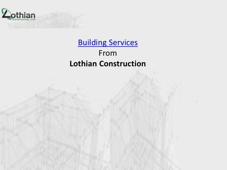 Building Services        FromLothian Construction