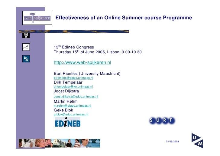 Effectiveness of an Online Summer course Programme     13th Edineb Congress Thursday 15th of June 2005, Lisbon, 9.00-10.30...