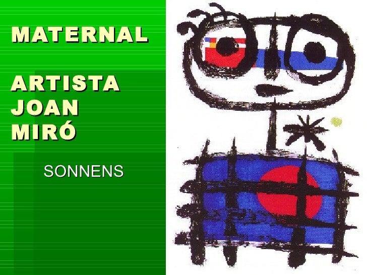 MATERNAL  ARTISTA JOAN MIRÓ   SONNENS