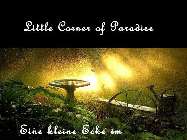 Little Corner of Paradise  Eine kleine Ecke im
