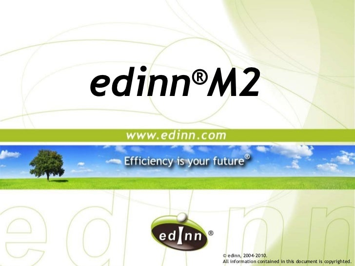 edinn ® M2 © edinn, 2004-2010.  All information contained in this document is copyrighted.