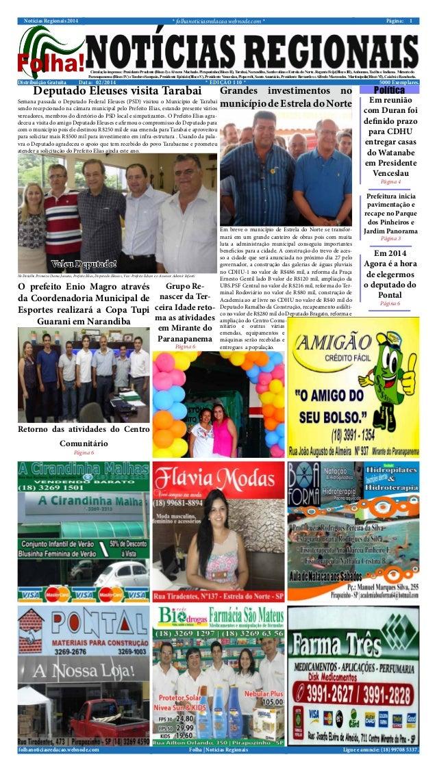 * folhanoticiasredacao.webnode.com *  Notícias Regionais 2014  Distribuição Gratuita  Página:  1  Circulação impressa: Pre...