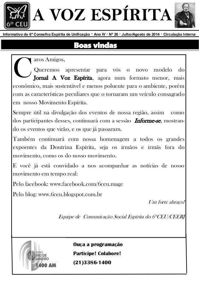 Informativo do 6º Conselho Espírita de Unificação · Ano IV · Nº 26 · Julho/Agosto de 2014 · Circulação Interna  A VOZ ESPÍ...