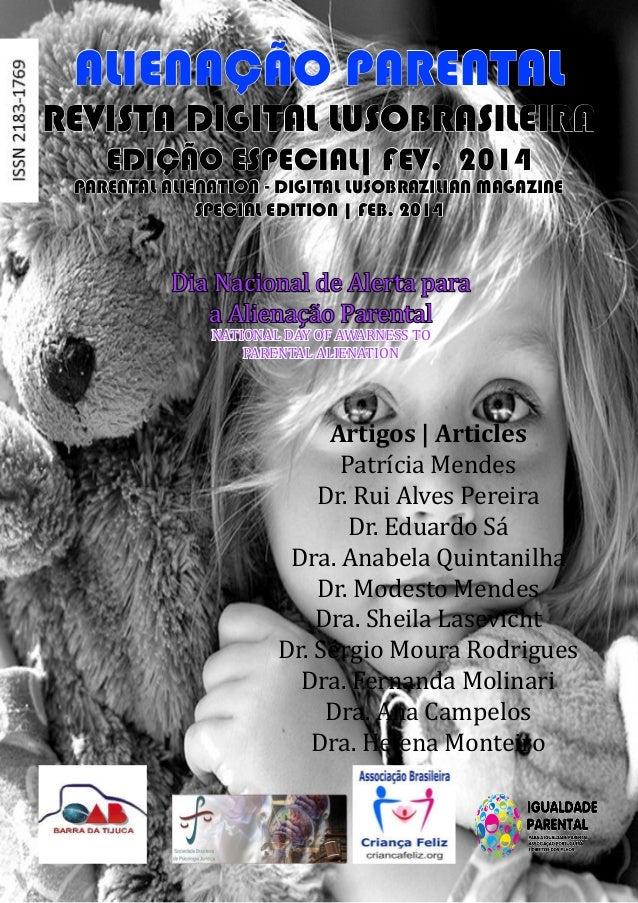 1 ALIENAÇÃO PARENTAL REVISTA DIGITAL LUSOBRASILEIRA EDIÇÃO ESPECIAL| FEV. 2014 PARENTAL ALIENATION - DIGITAL LUSOBRAZILIAN...