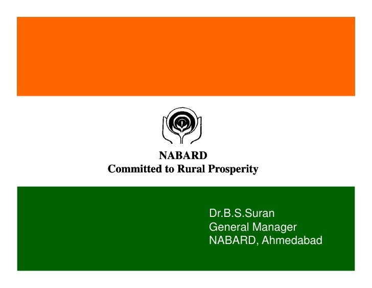 NABARD Committed to Rural Prosperity                      Dr.B.S.Suran                    General Manager                 ...