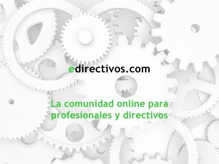 e directivos.com La comunidad online para profesionales y directivos