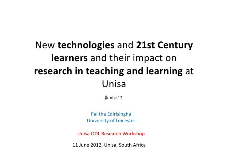 New technologies and 21st Century     learners and their impact on research in teaching and le...
