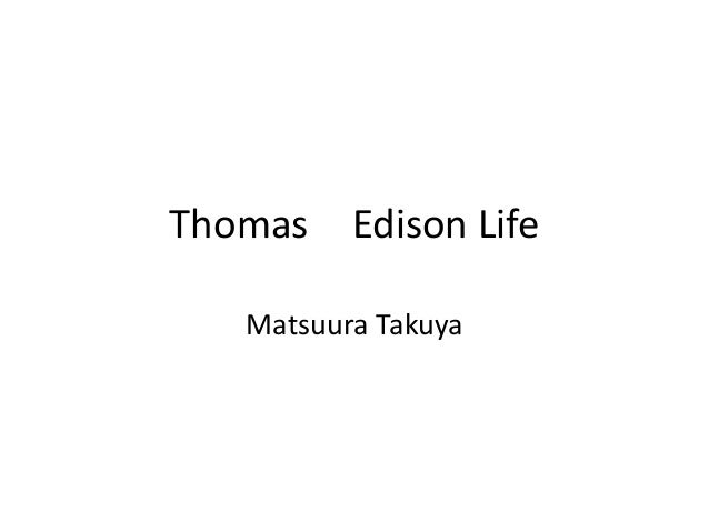 Thomas Edison Life   Matsuura Takuya