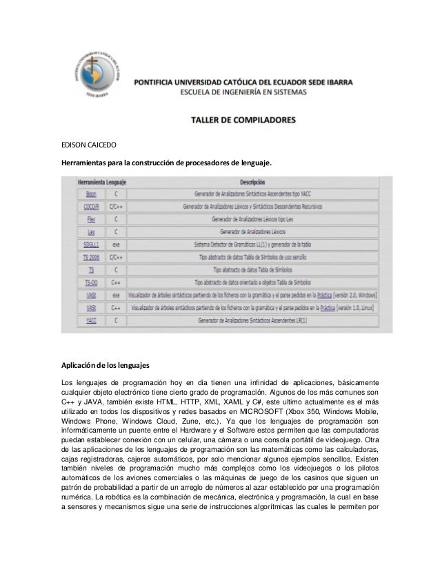 EDISON CAICEDO Herramientas para la construcción de procesadores de lenguaje. Aplicación de los lenguajes Los lenguajes de...