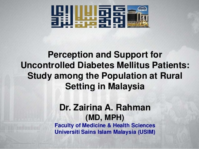 Perception and Support for Uncontrolled Diabetes Mellitus Patients: Study among the Population at Rural Setting in Malaysi...