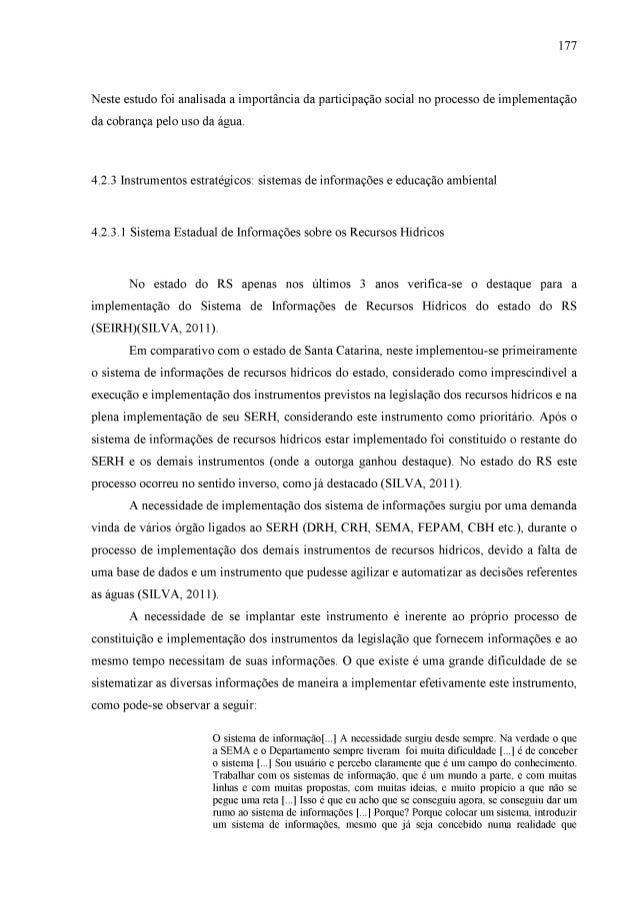 177 Neste estudo foi analisada a importância da participação social no processo de implementação da cobrança pelo uso da á...